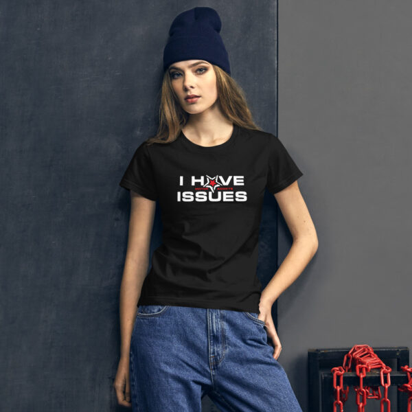 I Have Issues - Motor Addicts Women T-Shirt